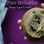 Pan Brioche alle castagne con gocce di cioccolato